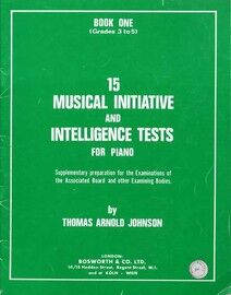 15 Musical Initiative and Intelligence Tests for Piano - Book One (Grades 3 to 5) - Supplementary preparation for ABRSM and other examining bodies