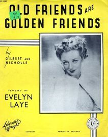 Old Friends are Golden Friends - Featured by Evelyn Laye