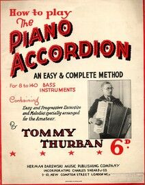 How to Play the Piano Accordion - An Easy & Complete Method, containing easy and progressive exercises and melodies specially arranged for the amateur