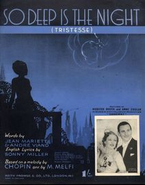 So Deep is the Night (Tristesse) - For Piano and Voice - Featured by Webster Booth and Anne Ziegler in George Black's Palladium production
