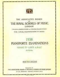 The Associated Board of Royal Schools of Music -  Pianoforte Examinations - Grade IV - Lists A, B & C - Lower - Pianoforte Examinations 1938