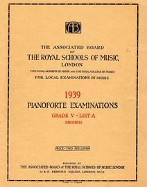 The Associated Board of Royal Schools of Music -  Pianoforte Examinations - Grade V - List A - Higher - For Local Examinations in Music 1939