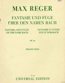 Fantasie Und Fuge Uber Den Namen Bach/ Fantasia and Fugue on the name Bach - Op. 46 - Universal Edition No. UE 1222