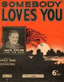 Somebody Loves You - As performed by Jack Payne, Bob & Alf Pearson, Ernest Binns, Jack Martin