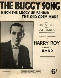 The Buggy Song, Hitch up the Buggy Up Behind the Old Grey Mare - Harry Roy