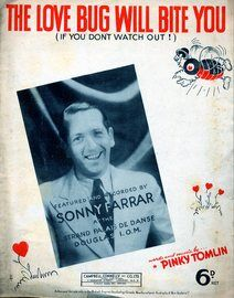 The Love Bug Will Bite You (If You Don't Watch Out) - Song Featuring Sonny Farrar