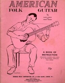 American Folk Guitar - A Book of Instruction including Chords and Lyrics of 15 Traditional American Folk Songs