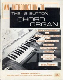 An Introduction to the 8 Button Chord Organ - A Book for Beginners for 8 Button Chord Organs with separate diagram of keyboard stave, numbers & finger