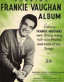 Robbins Frankie Vaughan Album - Containing Frankie Vaughan's own Story, many full-size photos and some of his Songs