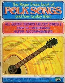 The Roger Evans Book of Folk Songs and How to Play Them - All Guitar Chords, Melody, Lyrics & Easy to Understand Guitar Accompaniments