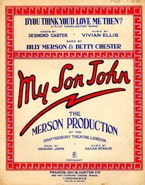 D'You Think You Love Me Then? - A Flat Charleston song - From the Merson production of 'My Son John'