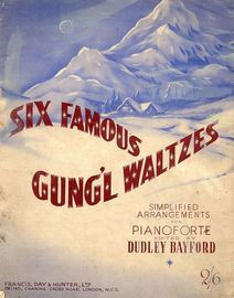 Six Famous Gung'l Waltzes - Simplified arrangements for Pianoforte