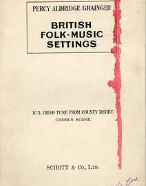 Irish Tune from County Derry - Chorus Score for Soprano, Alto, Tenor, Baritone and Bass - British Folk Music Settings - Dedicated to Edvard Grieg