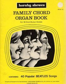 Family Chord Organ Book - For 18 Chord Button Models - Book 7 - Containing 40 Popular Beatles Songs