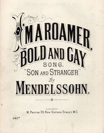 I Am A Roamer Bold and Gay - Song