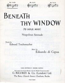 Beneath Thy Window (O Sole Mio) - Song in the Key of E flat major for Low Voice