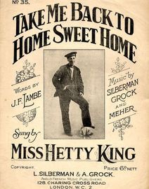 Take me back to Home Sweet Home - As Sung By Miss Hetty King - Key of G
