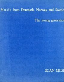 Music from Denmark, Norway and Sweden - The Young Generations - A Book About Scandinavian Music and Composers