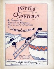 Potted Overtures - A Humorous Medley of Passages From Favourite Overtures, for piano