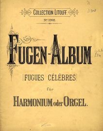 Fugen-Album - Fugues Celebres fur Harmonium oder Orgel - Collection Litolff No. 1202