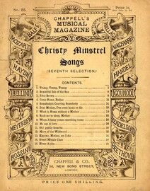 Christy Minstrel Songs Seventh Selection, Chappells Musical Magazine edited by Edward F Rimbault