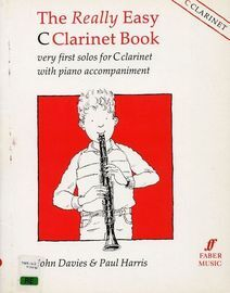 The Really Easy C Clarinet Book - Very first solos for C clarinet with piano accompaniment