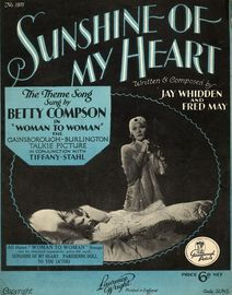 Sunshine of my Heart - As performed by Betty Compson from the production 'Woman to Woman'