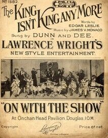 The King Isn't King any More - Song fox-trot Sung by Dunn and Dee in Lawrence Wright's new style entertainment