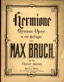 Bruch - Hermione - Opera in 5 Acts - Op. 40 - Vocal Score with Piano Accompaniment - Nach Shakespeare's Wintermarch v. Emil Hopffer