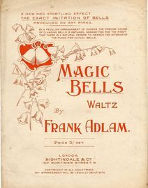 Magic Bells  -  Waltz for Piano - a New and Startling Effect.
