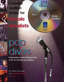 10 Essential Audition Songs for Female Vocalists - Pop Divas - Professionally recorded backing tracks on CD for rehearsal and auditions - For Piano/Vo