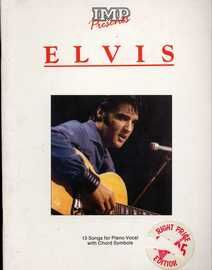IMP presents Elvis - 13 Songs for Piano Vocal with Chord Symbols - Featuring Elvis