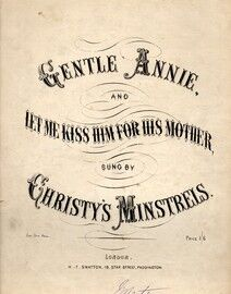 Gentle Annie and Let me Kiss him for his Mother, sung by Christy\'s Minstrels