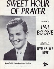 Sweet Hour of Prayer - Recorded by Pat Boone on the LP London Record Hymns we Love - For Piano and Voice