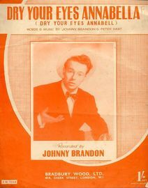 Dry your Eyes Annabella (Dry your Eyes Annabell) - Recorded by Johnny Brandon - For Piano and Voice with chord symbols