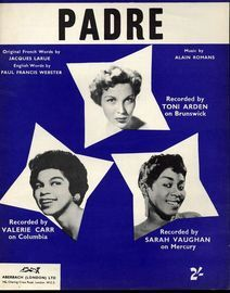 Padre - Recorded by Toni Arden on Brunswick Records, Recorded by Valerie Carr on Columbia Records and Recorded by Sarah Vaughan on Mercury Records