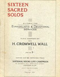 H Cromwell Wall, Sixteen sacred solos, suitable for Evangelistic & Devotional services