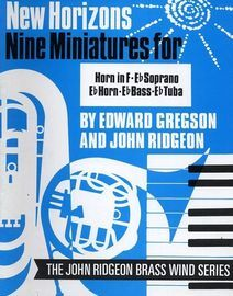 New Horizons Nine Minatures for Horn in F, E flat Soprano, E flat Horn, E flat Bass and E flat Tube -- Piano Accompaniment - The John Ridgeon Brass Wi