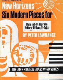 New Horizons Six Modern Pieces for Horn in F , E flat Soprano, E flat Horn, E flat Bass and E flat Tuba - The John Ridgeon Brass Wind Series - Piano A
