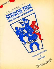 Session Time,Saxophone accompaniment, solos that expand into ensembles, edited by Peter Wastall