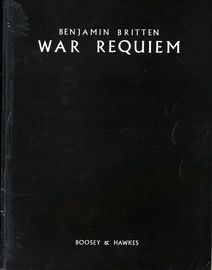 War Requiem - Op. 66 - Commissioned for the Festival to celebrate the Consecration of St. Michael's Cathedral, Coventry, May, 1962 - Vocal Score for S