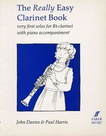 The Really Easy Clarinet Book - Very First Solos for B flat Clarinet with Piano Accompaniment