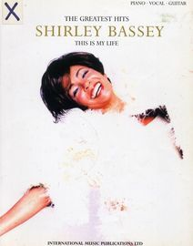 Shirley Bassey - This is My Life - The Greatest Hits - For Piano and Voice with Guitar chords