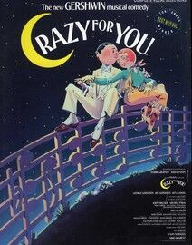 Crazy for You - Music from the New Gershwin Musical Comedy - For Voice & Piano with chords