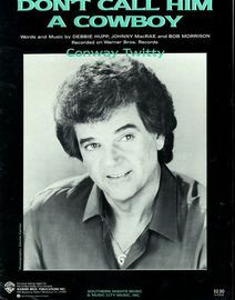 Dont Call Him a Cowboy - Recorded on Warner Bros Records by Conway Twitty