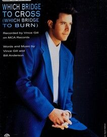 Which Bridge to Cross (which bridge to burn) - Featuring Vince Gill - Original Sheet Music Edition