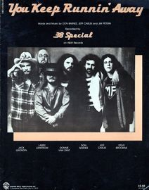 You keep Runnin' Away - Recorded by .38 Special on A & M Records