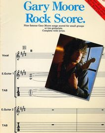 Gary Moore - Rock Score - Nine famous Gary Moore songs scored for small groups or two guitarists - Complete with Lyrics