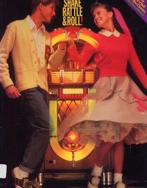 Shake, Rattle & Roll! - 40 Rock 'n Roll Juke Box Classics - For Voice, Piano and Guitar