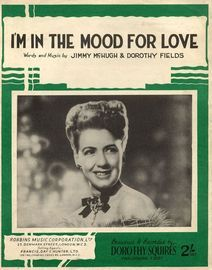I'm in the mood for Love - Broadcast and Recorded by Dorothy Squires on Parlophone F 2257 - For Piano and Voice with Ukulele chord symbols